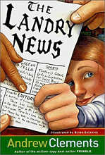 Andrew Clements School Stories : The Landry News