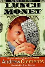 Andrew Clements School Stories : Lunch Money