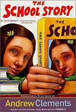 Andrew Clements School Stories : The School Story