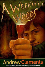 Andrew Clements School Stories : A Week in the Woods