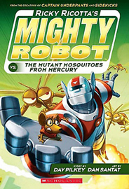Ricky Ricotta\'s Mighty Robot vs. The Mutant Mosquitoes From Mercury 02 (Color ED)