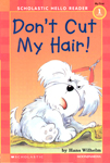 (Scholastic hello Reader Level 1-05) Don\'t Cut My Hair!
