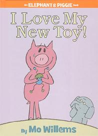I Love My New Toy! (# 36) (Elephant & piggie)