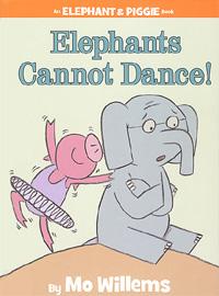 Elephants Cannot Dance! (# 35) (Elephant & piggie)