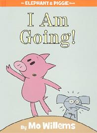 I Am Going! (# 31) (Elephant & piggie)